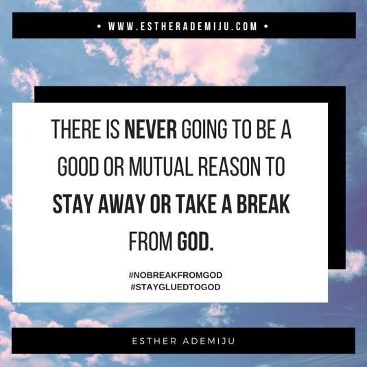 no-break-from-god