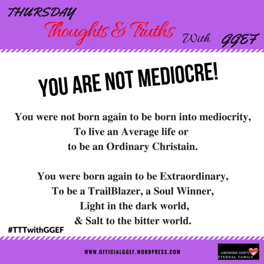 YOU ARE NOT A MEDIOCRE-3